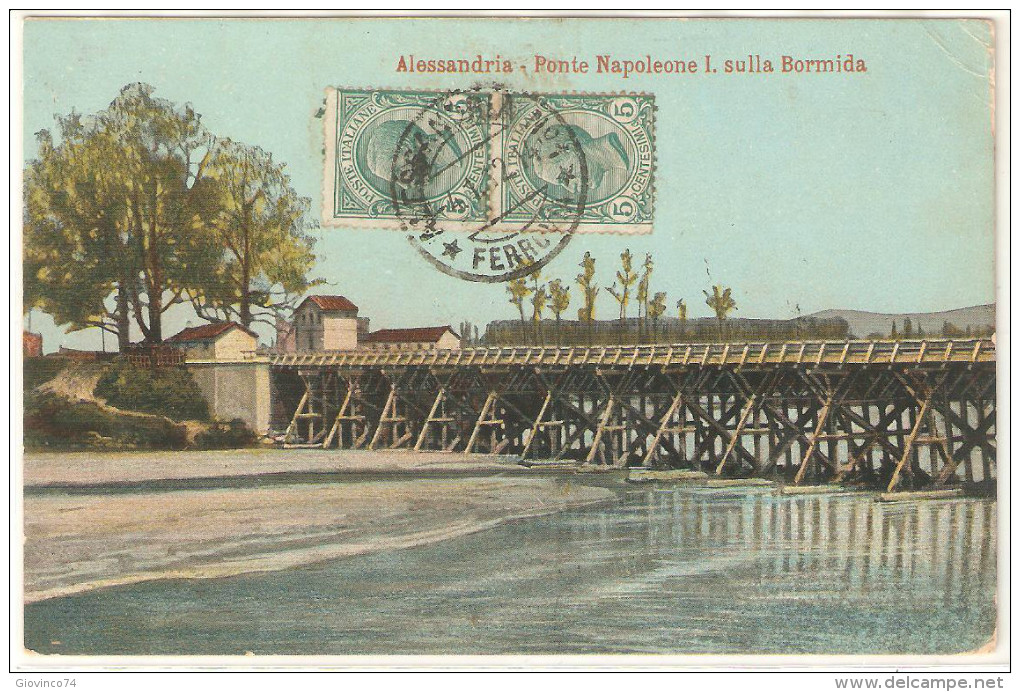 ALESSANDRIA - PONTE NAPOLEONE I. SULLA BORMIDA