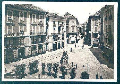Alessandria - Piazzetta della Lega - viaggiata 1938