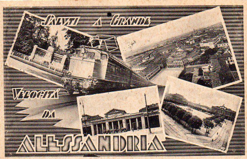 Saluti a Grande Velocità da Alessandria - 1940