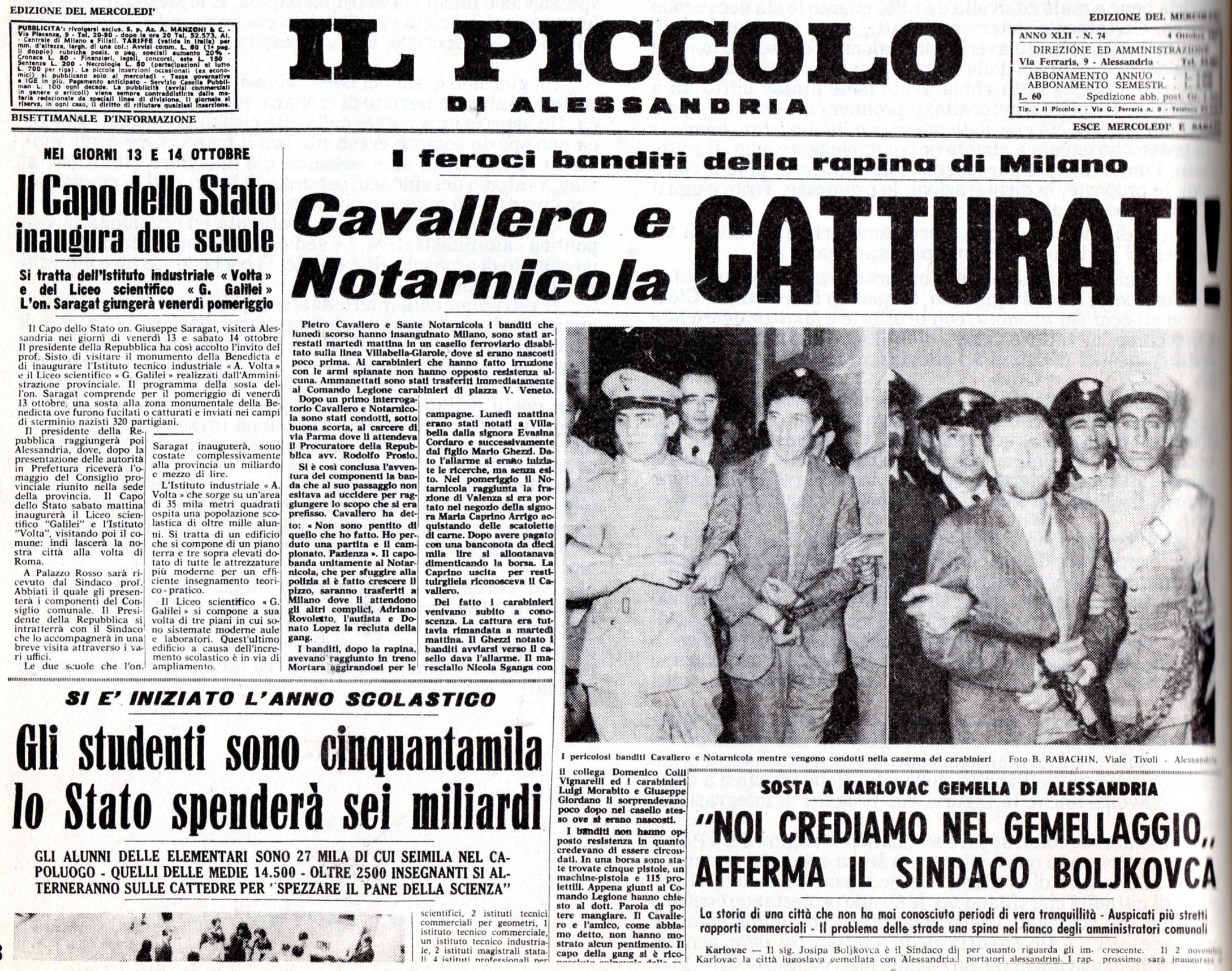 """1967 - """"Il Piccolo"""" di mercoledì 4 ottobre pubblica a caratteri cubitali l'arresto di Cavallero e Notarnicola, """"i feroci banditi"""" della rapina di Milano in un casello ferroviario disabitato sulla linea Villabella-Giarole."""