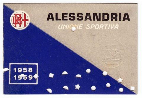 U.S. Alessandria 1958-59: tessera di abbonamento per l'imminente stagione in serie A. Alessandria anche quest'anno deve rispondere presente....tutti al botteghino... www.museogrigio.it