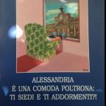 Alessandria è una comoda poltrona: ti siedi o ti addormenti!? di Cesarino Fissore e Ugo Boccassi