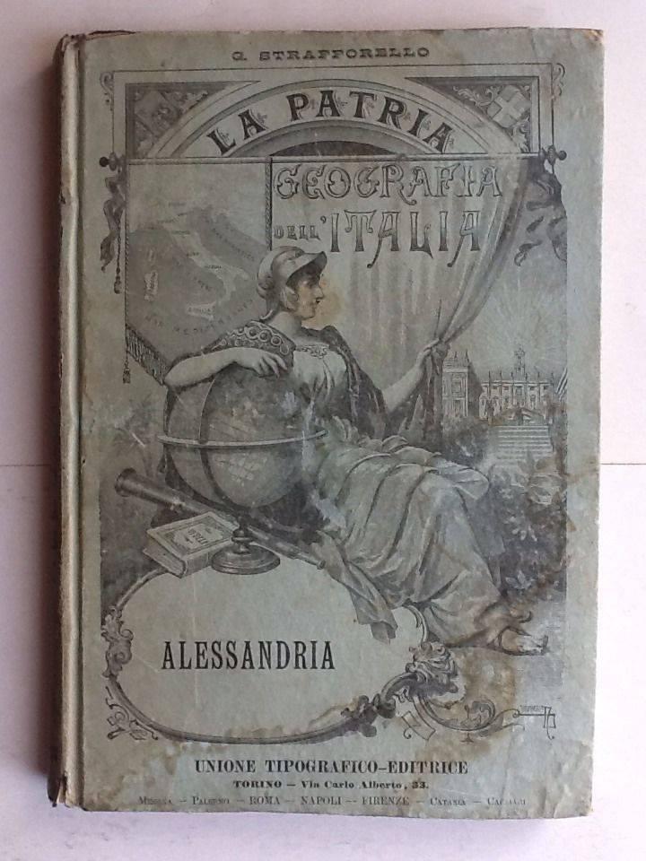 Geografia dell'Italia  Novi Ligure-Alessandria-Asti-Acqui-Tortona La PATRIA Anno 1890