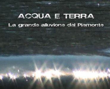 Ottobre 2014 – Acqua e Terra sta arrivando! – il film documentario sull'alluvione del 5-6 Novembre 1994