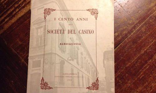 Questo e' il libretto edito nel 1962 jn occasione del centenario della fondazione della Società del Casino' di Alessandria