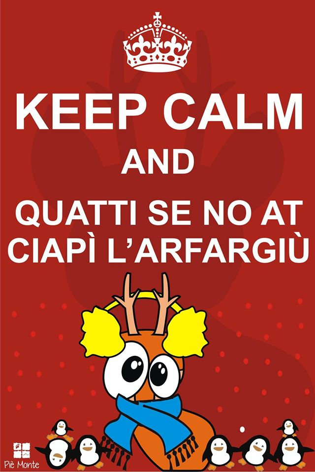 Keep Calm AND Quatti se no at ciapì l'arfagiù Keep Calm AND Copriti senò ti prendi il raffreddore