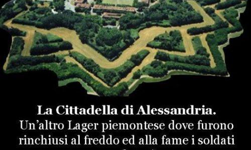 Tra i campi di concentramento dei Savoia troviamo anche la Cittadella di Alessandria.