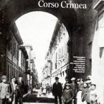 Un'immagine dell'arco ottocentesco che apriva Corso Crimea su via Rattazzi (oggi via San Francesco).